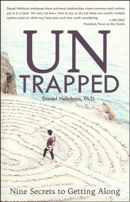 UnTrapped: Nine Secrets to Getting Along  -     By: Daniel Nehrbass