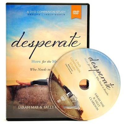 Desperate, A DVD Companion Study: Hope for the Mom Who Needs to Breathe  -     By: Sarah Mae, Sally Clarkson