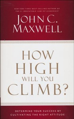 How High Will You Climb?    -     By: John Maxwell