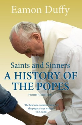 Saints and Sinners: A History of the Popes; Fourth Edition  -     By: Eamon Duffy