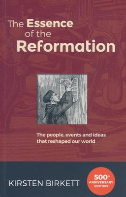 Essence of the Reformation   -     By: Kirsten Birkett