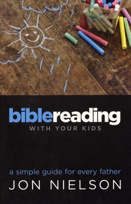 Bible Reading with Your Kids   -     By: Jon Nielson