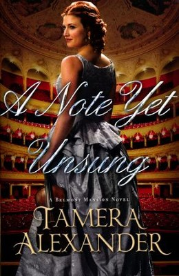 A Note Yet Unsung, Belmont Mansion Series #3    -     By: Tamera Alexander
