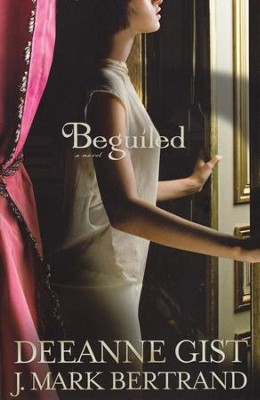 Beguiled  -     By: Deeanne Gist, J. Mark Bertrand