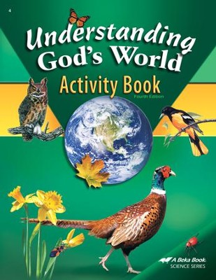 Abeka Understanding God's World Activity Book, Fourth  Edition  -
