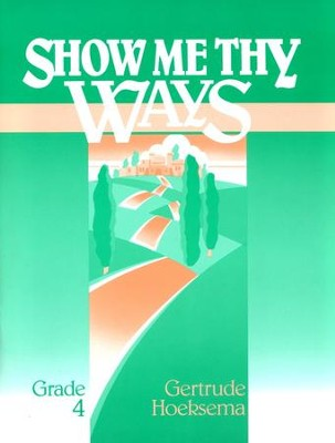 Show Me Thy Ways, Grade 4--Workbook   -     By: Gertrude Hoeksema