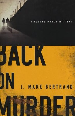 #1: Back on Murder   -     By: J. Mark Bertrand