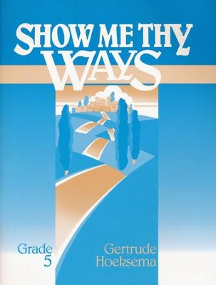 Show Me Thy Ways, Grade 5--Workbook   -     By: Gertrude Hoeksema