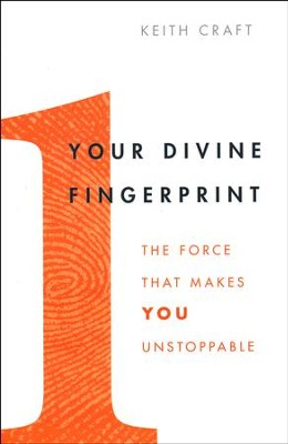 Your Divine Fingerprint  -     By: Keith Craft