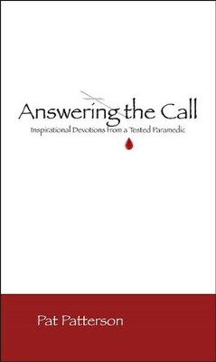 Answering the Call: Inspirational Devotionals from a Tested Paramedic  -     By: Pat Patterson