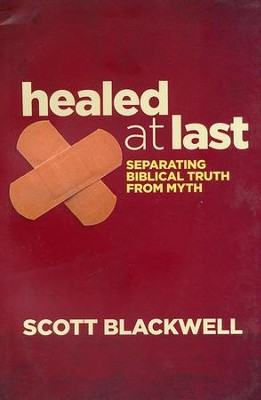 Healed at Last  -     By: Scott Blackwell