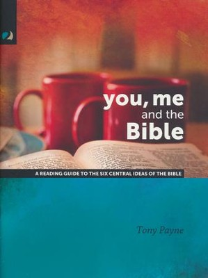 You, Me and the Bible  -     By: Tony Payne