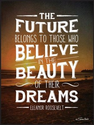 The Future Belongs To Those Who Believe, Wall Art  -