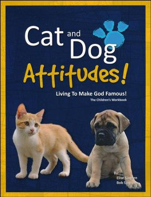 Cat and Dog Attitudes! The Children's Workbook   -     By: Bob Sjogren, Elise Sjogren