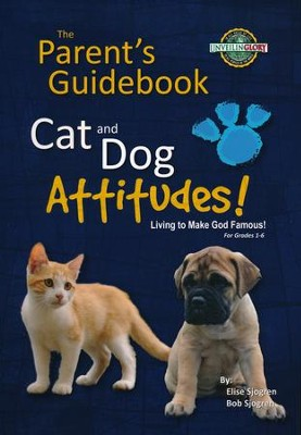 Cat and Dog Attitudes! The Parent's Guidebook   -     By: Elise Sjogren, Bob Sjogren