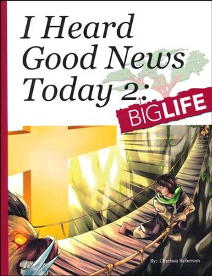 I Heard Good News Today 2: Big Life   -     By: Charissa Roberson