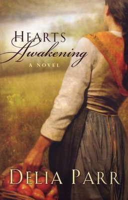 Hearts Awakening  -     By: Delia Parr