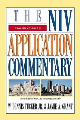 Psalms, Vol. 2: NIV Application Commentary [NIVAC]   -     By: W. Dennis Tucker Jr., Jamie A. Grant