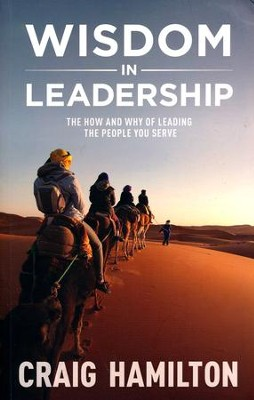 Wisdom in Leadership: The How & Why of Leading the People You Serve  -     By: Craig Hamilton