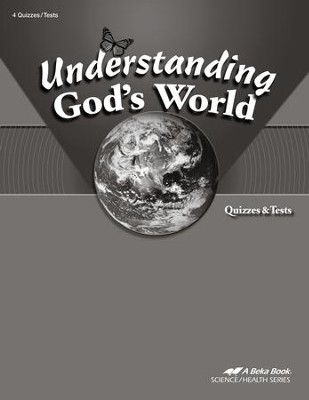 Understanding God's World Quizzes & Tests, Fourth Edition  -