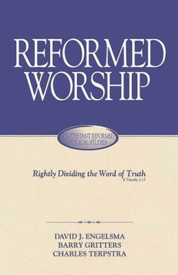 Reformed Worship  -     By: David J. Engelsma, Barry Gritters, Charles Terpstra