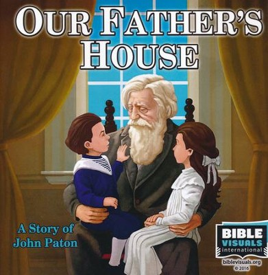 Our Father's House: A Story of John Paton (Family Format)  -