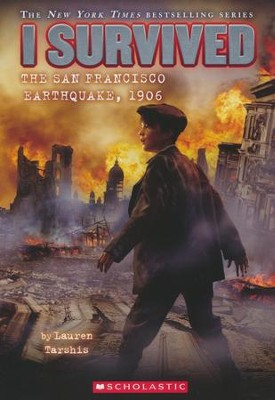 #5: I Survived the San Francisco Earthquake, 1906  -     By: Lauren Tarshis