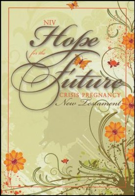 NIV Hope for the Future Crisis Pregnancy New Testament--softcover, flowers  -