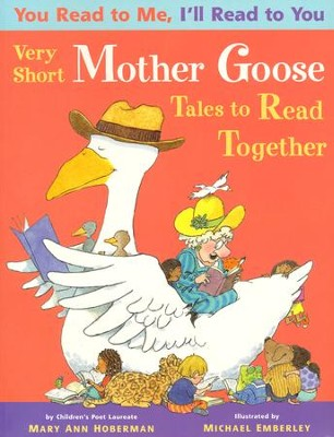 You Read to Me, I'll Read to You: Very Short Mother Goose Tales to Read Together Paperback  -     By: Mary Ann Hoberman     Illustrated By: Michael Emberley