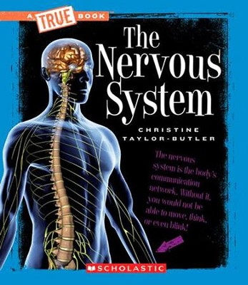 The Nervous System  -     By: Christine Taylor-Butler