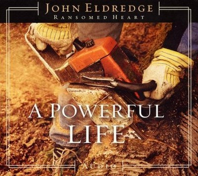 A Powerful Life - Compact Disc   -     By: John Eldredge