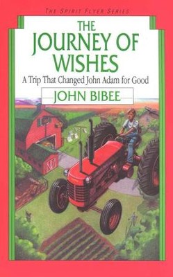 The Spirit Flyer Series #8: The Journey of Wishes   -     By: John Bibee