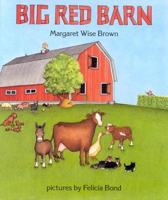 Big Red Barn, Big Book      -     By: Margaret Wise Brown     Illustrated By: Felicia Bond