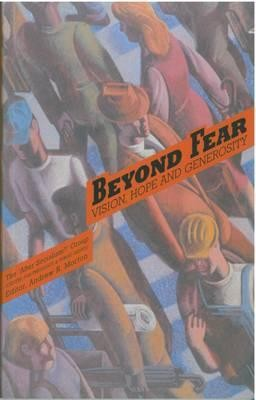 Beyond Fear: Vision, Hope and Generosity  -     By: A.R. Morton