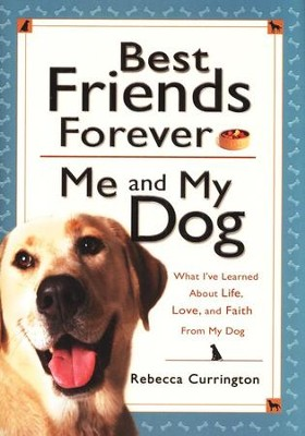 Best Friends Forever Me and My Dog (slightly imperfect)   -     By: Rebecca Currington