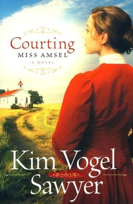 Courting Miss Amsel  -     By: Kim Vogel Sawyer