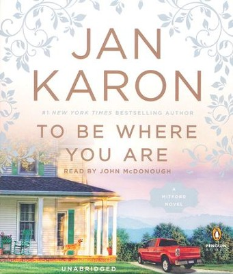To Be Where You Are #14 - Audiobook CD   -     Narrated By: John McDonough     By: Jan Karon