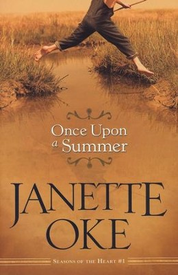 Once Upon a Summer, Seasons of the Heart series #1   -     By: Janette Oke