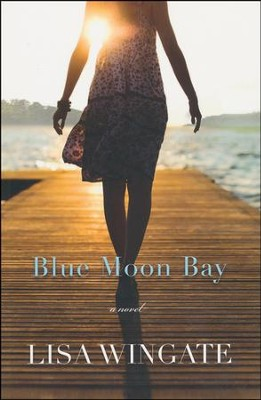 Blue Moon Bay, Moses Lake Series #2   -     By: Lisa Wingate