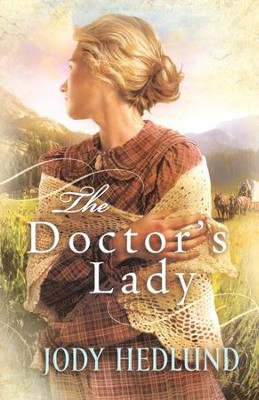 The Doctor's Lady  -     By: Jody Hedlund