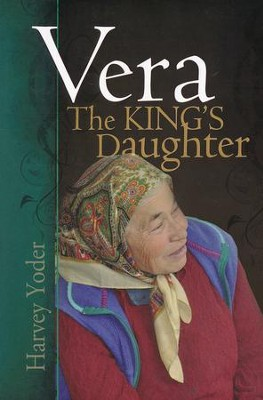 Vera, the King's Daughter  -     By: Harvey Yoder