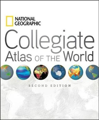 National Geographic Collegiate Atlas of the World, Second Edition  -     By: National Geographic