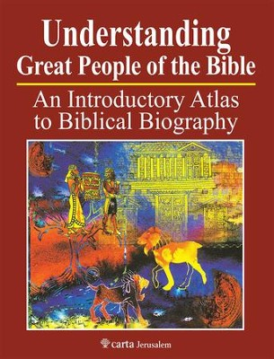 Understanding Great People of the Bible: An Introductory Atlas to Biblical Biography  -     By: Paul H. Wright