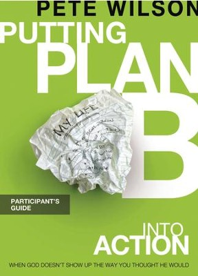Putting Plan B Into Action Participant's Guide - eBook  -     By: Pete Wilson