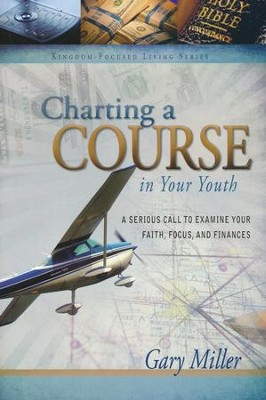 Charting A Course in Your Youth  -     By: Gary Miller