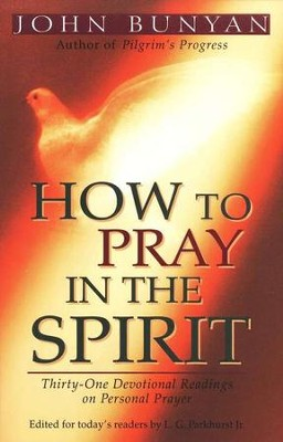 How To Pray in the Spirit   -     By: John Bunyan