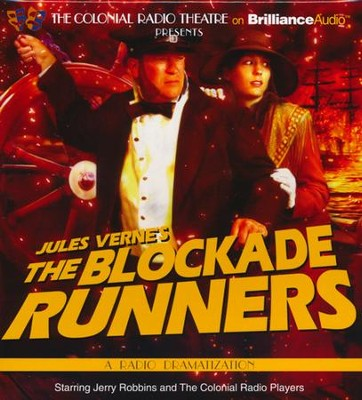 The Blockade Runners: A Radio Dramatization  -     By: Jerry Robbins, The Colonial Radio Players