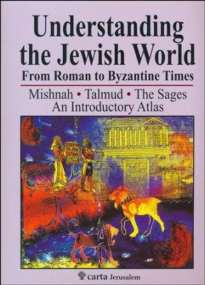 Understanding the Jewish World, From Roman to Byzantine Times An Indroductory Atlas  -     By: Micahel Avi-Yonah, Shmuel Safrai