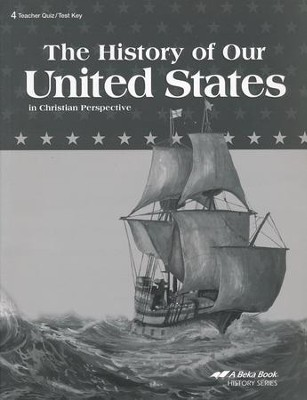 Abeka The History of Our United States in Christian   Perspective Quizzes and Tests Key  -