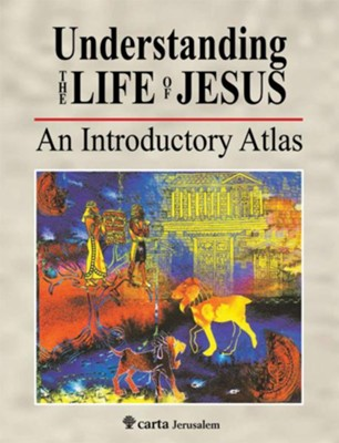 Understanding the Life of Jesus: An Introductory Atlas   -     By: Michael Avi-Yonah, R. Steven Notley